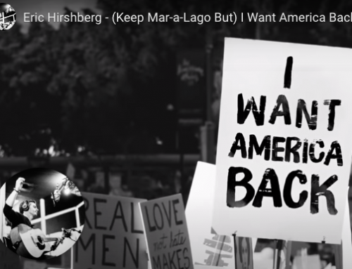 """Keep Mar-a-Lago/ But I Want America Back…"" , Eric Hirshberg"