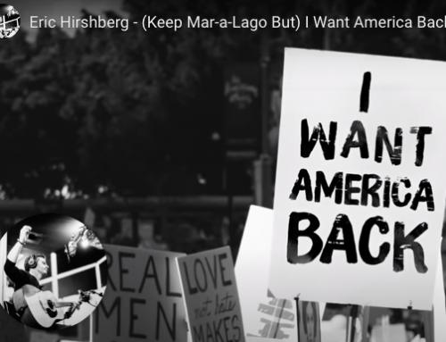 """""""Keep Mar-a-Lago/ But I Want America Back…"""" , Eric Hirshberg"""
